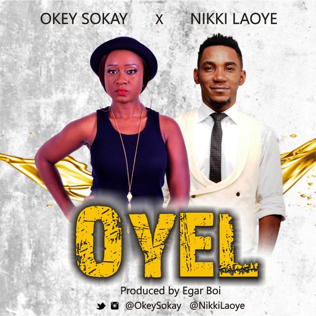 Nikki Laoye Okey Sokay OYEL