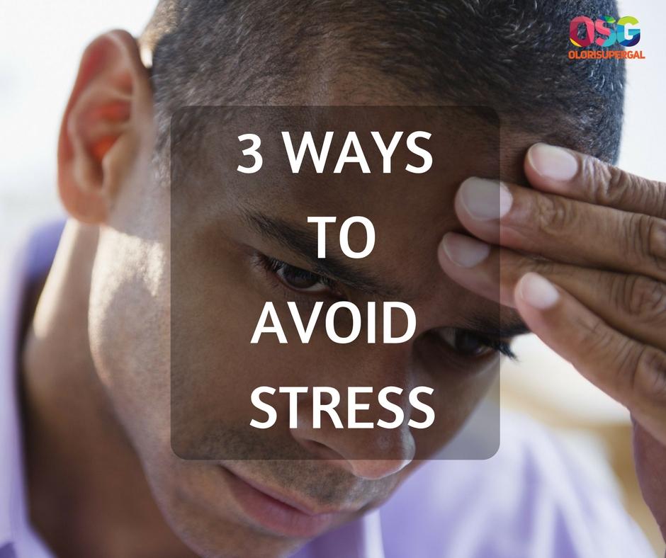 WAYS TO AVOID STRESS