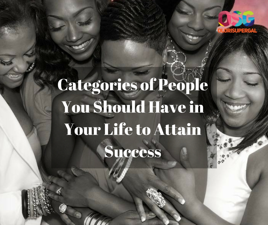 Categories of People You Should Have in Your Life to Attain Success (FB & Twitter)