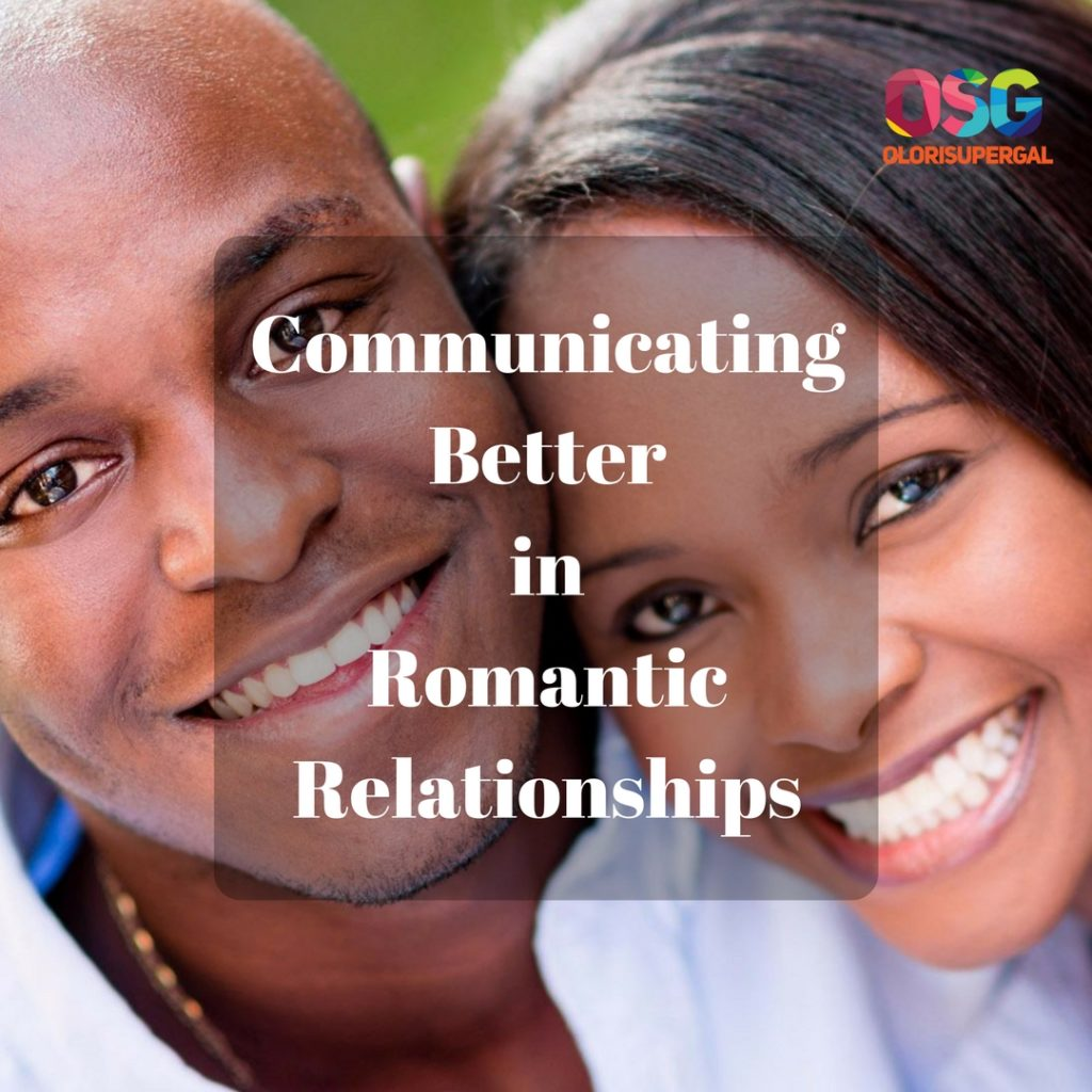 Communicating Better in Romantic Relationships