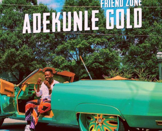 Adekunle Gold's Friend Zone