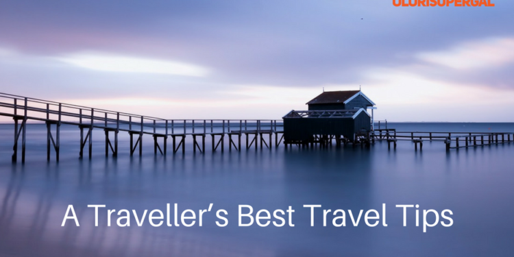 A Traveller's Best Travel Tips