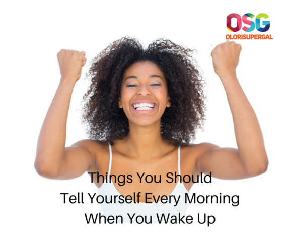 Things You Should Tell Yourself Every Morning When You Wake Up