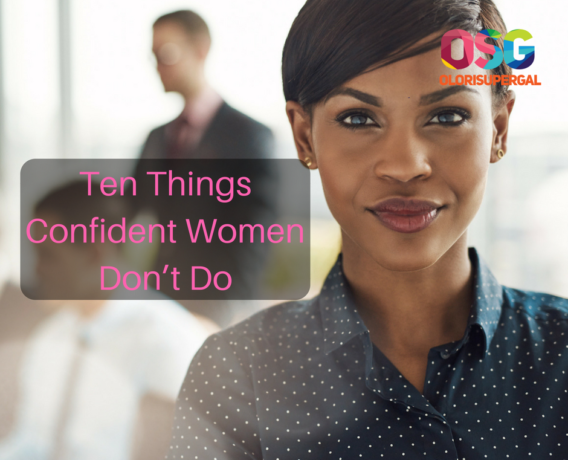 22 Things Confident Women Don't Do