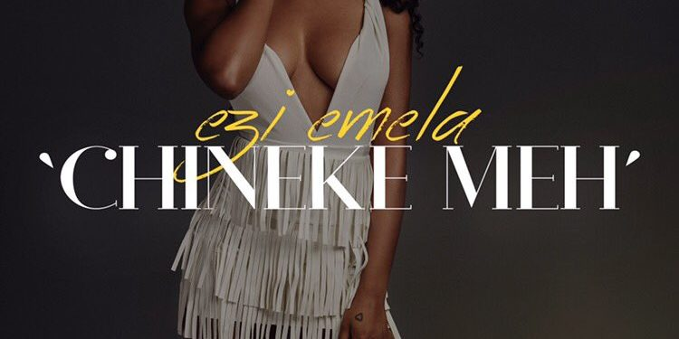 "Ezi Emela Drops New Single Titled ""Chineke Meh"""