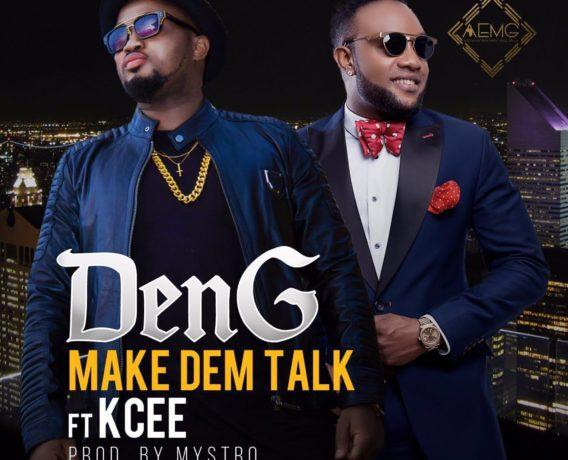 DenG - Make Dem Talk ft KCee