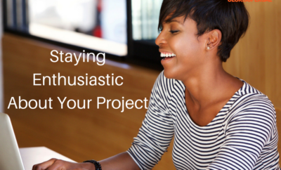 Staying Enthusiastic About Your Project