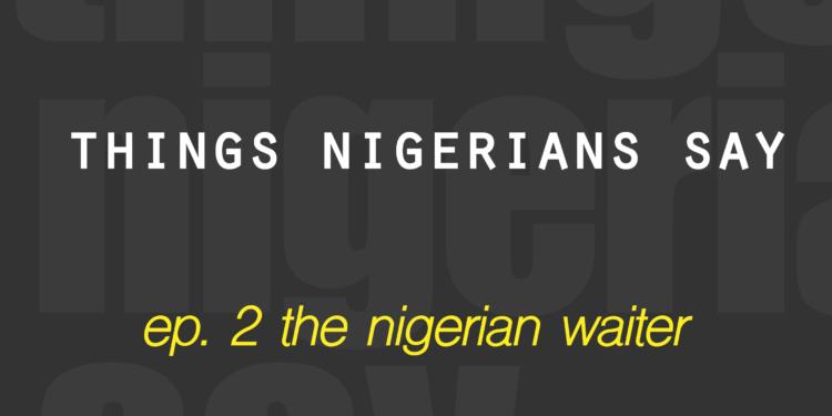 TNS-NigerianWaiter-01