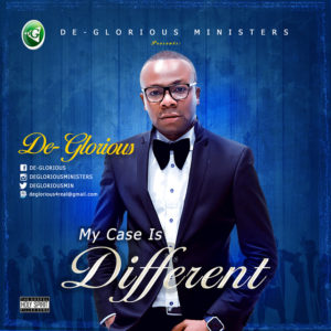 De-Glorious – My Case Is Different