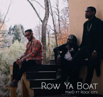 "May D – ""Row Ya Boat"" ft. Rock City"