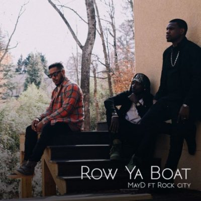 "May D – ""Row Ya Boat"" ft. Rock City"