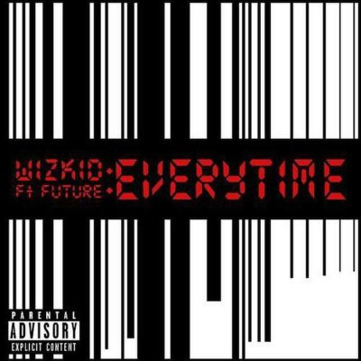 Everytime By Wizkid Ft Future - OLORISUPERGAL