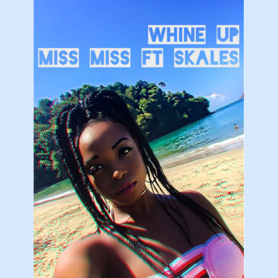 Whine Up By Miss Miss - OLORISUPERGAL