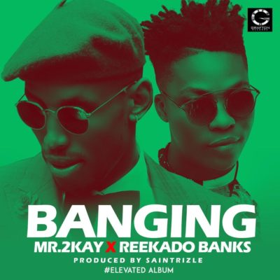 Mr. 2kay - Banging [ART]