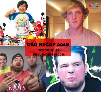 OSG Recap: Top Youtuber Influencers in 2018
