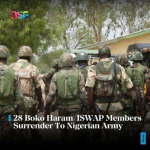 28 Boko Haram/ISWAP Members Surrender To Nigerian Army