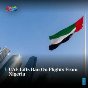 UAE Lifts Ban On Flights From Nigeria